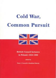 Cold War, Common Pursuit: British Council Lecturers in Poland, 1938-98 book cover