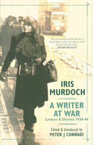 Iris Murdoch: A Writer at War: Letters & Diaries 1938–1946 book cover